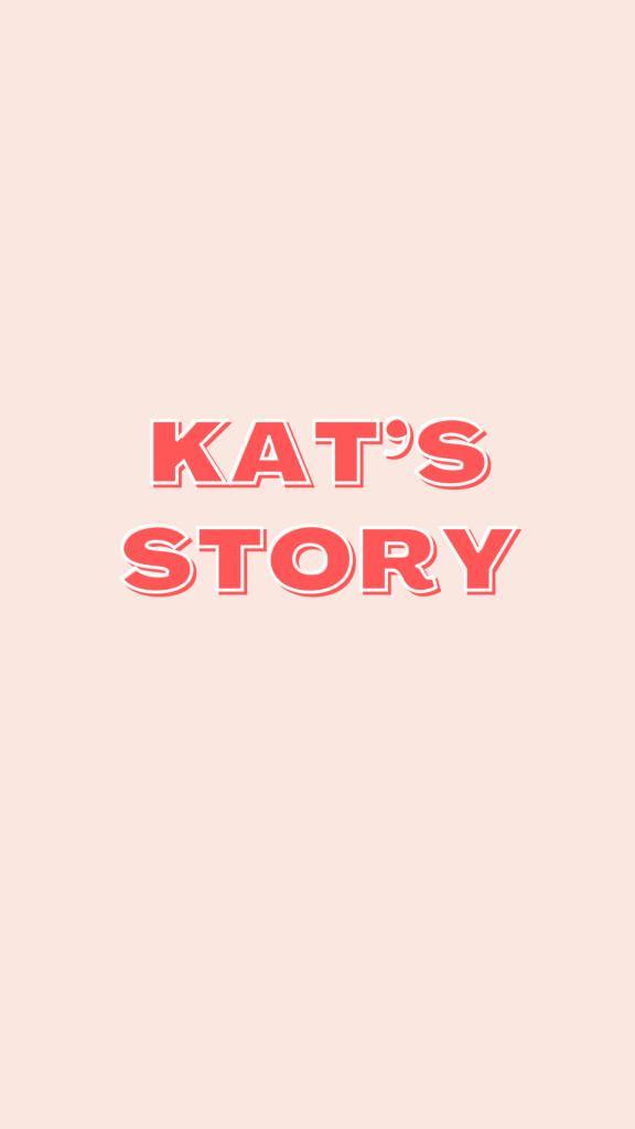 Kat's Story