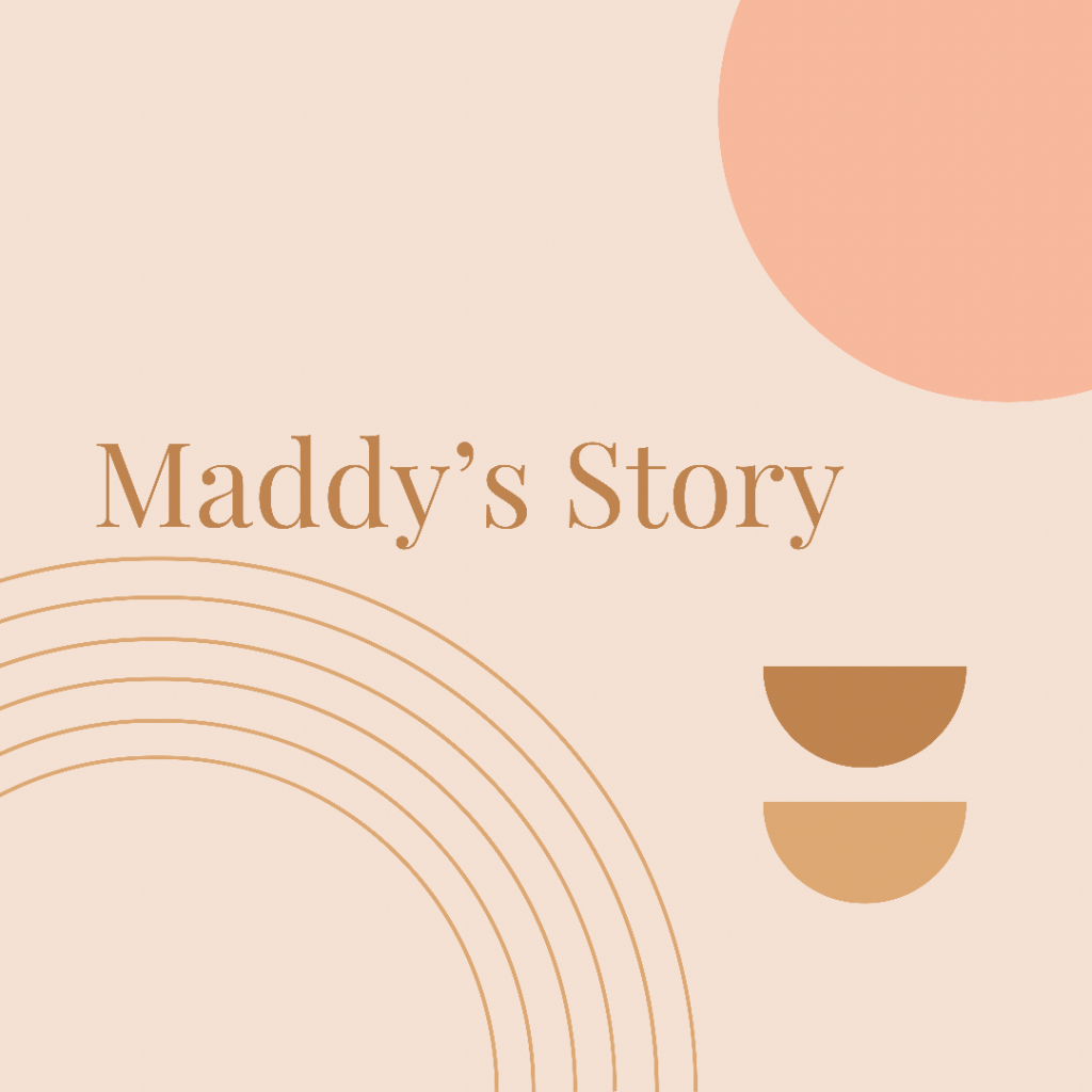Maddy's Story